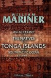 Portada de AN ACCOUNT OF THE NATIVES OF THE TONGA ISLANDS, IN THE SOUTH PACIFIC OCEAN: WITH AN ORIGINAL GRAMMAR AND VOCABULARY OF THEIR LANGUAGE. COMPILED AND ... YEARS RESIDENT OF THOSE ISLANDS. VOLUME 1 BY JOHN MARTIN; WILLIAM MARINER (2001) PAPERBACK