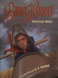 Portada de BRAVE HARRIET: THE FIRST WOMAN TO FLY THE ENGLISH CHANNEL BY MOSS, MARISSA (2001) HARDCOVER