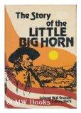 Portada de THE STORY OF THE LITTLE BIG HORN, CUSTER'S LAST FIGHT