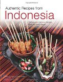 Portada de AUTHENTIC RECIPES FROM INDONESIA (AUTHENTIC RECIPES SERIES) BY HOLZEN, HEINZ VON, ARSANA, LOTHER, HUTTON, WENDY (2006) HARDCOVER