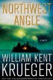 Portada de NORTHWEST ANGLE: A NOVEL (CORK O'CONNOR MYSTERY SERIES) BY KRUEGER, WILLIAM KENT (2011) HARDCOVER