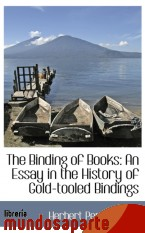 Portada de THE BINDING OF BOOKS: AN ESSAY IN THE HISTORY OF GOLD-TOOLED BINDINGS