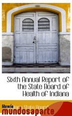 Portada de SIXTH ANNUAL REPORT OF THE STATE BOARD OF HEALTH OF INDIANA