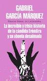 Portada de LA INCREIBLE Y TRISTE HISTORIA DE LA CANDIDA ERENDIRA Y DE SU ABUELA DESALMADA