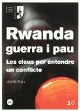Portada de RWANDA, GUERRA I PAU: LES CLAUS PER ENTENDRE UN CONFLICTE