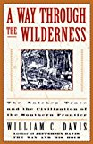 Portada de A WAY THROUGH THE WILDERNESS: THE NATCHEZ TRACE AND THE CIVILIZATION OF THE SOUTHERN FRONTIER BY WILLIAM C. DAVIS (1995-02-01)