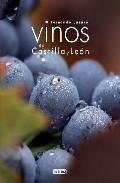 Portada de VINOS DE CASTILLA Y LEON: GUIA DE VINOS