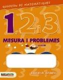 Portada de QUADERN DE MATEMÀTIQUES 1, 2 I 3. MESURA I PROBLEMES 1: EDUCACIÓ INFANTIL