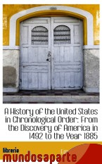Portada de A HISTORY OF THE UNITED STATES IN CHRONOLOGICAL ORDER: FROM THE DISCOVERY OF AMERICA IN 1492 TO THE