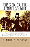 Portada de UNSEXED: OR, THE FEMALE SOLDIER: THE THRILLING ADVENTURES, EXPERIENCES AND ESCAPES OF A WOMAN, AS NURSE, SPY AND SCOUT, IN HOSPITALS, CAMPS AND BATTLE-FIELDS. BY S. EMMA E. EDMONDS (2012-07-05)