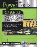 Portada de POWER TOOLS FOR REASON 3.0: MASTER THE WORLD'S MOST POPULAR VIRTUAL STUDIO SOFTWARE BOOK/CD PACKAGE