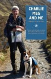 Portada de CHARLIE, MEG AND ME: AN EPIC 530 MILE WALK RECREATING BONNIE PRINCE CHARLIE'S ESCAPE AFTER THE DISASTER OF CULLODEN BY GREGOR EWING PUBLISHED BY LUATH PRESS LTD (2013)