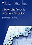 Portada de HOW THE STOCK MARKET WORKS (GREAT COURSES) (TEACHING COMPANY) COURSE NUMBER 5852 AUDIO CD