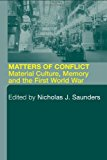 Portada de MATTERS OF CONFLICT: MATERIAL CULTURE, MEMORY AND THE FIRST WORLD WAR BY NICHOLAS J. SAUNDERS (26-AUG-2004) PAPERBACK