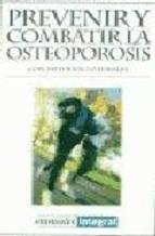 Portada de PREVENIR Y COMBATIR LA OSTEOPOROSIS