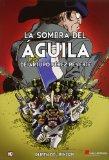 SOMBRA DEL AGUILA DE ARTURO PÉREZ-REVERTE, LA