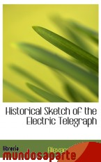 Portada de HISTORICAL SKETCH OF THE ELECTRIC TELEGRAPH