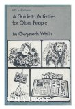 Portada de A GUIDE TO ACTIVITIES FOR OLDER PEOPLE / BY M. GWYNETH WALLIS