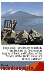 Portada de MILITARY AND NAVAL RECOGNITION BOOK: A HANDBOOK ON THE ORGANIZATION, INSIGNIA OF RANK, AND CUSTOMS O