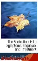 Portada de THE SENILE HEART: ITS SYMPTOMS, SEQUELAE, AND TREATMENT