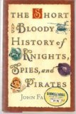 Portada de THE SHORT AND BLOODY HISTORY OF KNIGHTS, SPIES, AND PIRATES