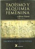 Portada de TAOÍSMO Y ALQUIMIA FEMENINA: INMORTALES DE LA CHINA ANTIGUA