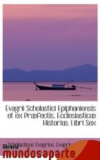 Portada de EVAGRII SCHOLASTICI EPIPHANIENSIS ET EX PRÆFECTIS, ECCLESIASTICÆ HISTORIÆ, LIBRI SEX