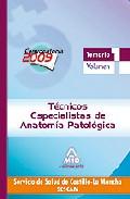 Portada de TECNICOS ESPECIALISTAS DE ANATOMIA PATOLOGICA DEL SERVICIO DE SALLUD DE CASTILLA-LA MANCHA . TEMARIO ESPECIFICO VOLUMEN I