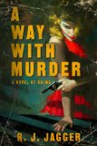 Portada de A WAY WITH MURDER: A NOVEL OF CRIME (PEGASUS CRIME)
