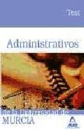 Portada de ADMINISTRATIVOS DE LA UNIVERSIDAD DE MURCIA. TEST