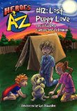 Portada de HEROES A2Z #12: LOST PUPPY LOVE (HEROES A TO Z) BY DAVID ANTHONY, CHARLES DAVID CLASMAN (2011) PAPERBACK