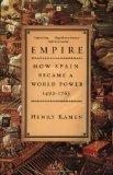 Portada de EMPIRE: HOW SPAIN BECAME A WORLD POWER, 1492-1763