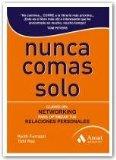 Portada de NUNCA COMAS SOLO: CLAVES DEL NETWORKING PARA OPTIMIZAR TUS RELACIONES PERSONALES