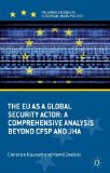 Portada de THE EU AS A GLOBAL SECURITY ACTOR: A COMPREHENSIVE ANALYSIS BEYOND CFSP AND JHA (PALGRAVE STUDIES IN EUROPEAN UNION POLITICS) BY KAUNERT, CHRISTIAN, ZWOLSKI, KAMIL (2013) HARDCOVER