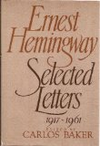 Portada de ERNEST HEMINGWAY, SELECTED LETTERS, 1917-1961 / EDITED BY CARLOS BAKER