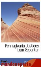 Portada de PENNSYLVANIA JUSTICES` LAW REPORTER