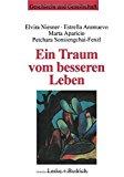Portada de EIN TRAUM VOM BESSEREN LEBEN: MIGRANTINNENERFAHRUNGEN, SOZIALE UNTERST????TZUNG UND NEUE STRATEGIEN GEGEN FRAUENHANDEL (GESCHLECHT UND GESELLSCHAFT) (GERMAN EDITION) (1997-01-01)
