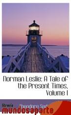 Portada de NORMAN LESLIE: A TALE OF THE PRESENT TIMES, VOLUME I