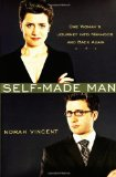 Portada de SELF-MADE MAN: ONE WOMAN'S JOURNEY INTO MANHOOD AND BACK AGAIN