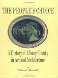 Portada de THE PEOPLE'S CHOICE: A HISTORY OF ALBANY COUNTY IN ART AND ARCHITECTURE