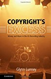 Portada de COPYRIGHT'S EXCESS: MONEY AND MUSIC IN THE US RECORDING INDUSTRY