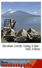 Portada de ABRAHAM LINCOLN TODAY: A WAR-TIME TRIBUTE