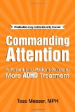 Portada de COMMANDING ATTENTION: A PARENT AND PATIENT GUIDE TO MORE ADHD TREATMENT