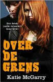 Portada de OVER DE GRENS / DRUK 1 (HARLEQUIN YOUNG ADULT)