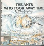 Portada de THE ANTS WHO TOOK AWAY TIME [HARDCOVER] BY KOTZWINKLE, WILLIAM