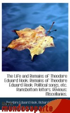 Portada de THE LIFE AND REMAINS OF THEODORE EDWARD HOOK: REMAINS OF THEODORE EDWARD HOOK: POLITICAL SONGS, ETC
