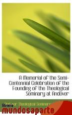 Portada de A MEMORIAL OF THE SEMI-CENTENNIAL CELEBRATION OF THE FOUNDING OF THE THEOLOGICAL SEMINARY AT ANDOVER