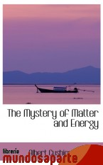 Portada de THE MYSTERY OF MATTER AND ENERGY