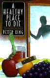 Portada de A HEALTHY PLACE TO DIE: A GOURMET DETECTIVE MYSTERY