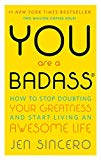 Portada de YOU ARE A BADASS: HOW TO STOP DOUBTING YOUR GREATNESS AND START LIVING AN AWESOME LIFE